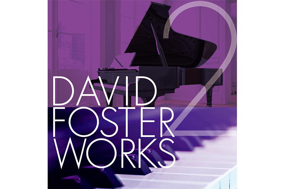 デイヴィッド・フォスターが関わった楽曲集の第2弾『デイヴィッド・フォスター・ワークス 2』リリース