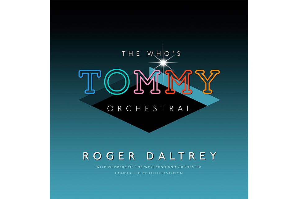 ザ・フー『トミー』発売50周年記念! ロジャー・ダルトリーがオーケストラと共演した『トミー』のライヴ・アルバムをリリース!