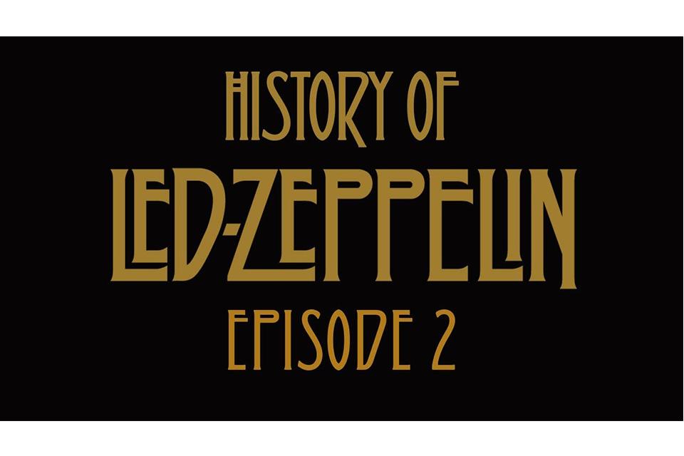 レッド・ツェッペリン50年史を描いた短編動画シリーズの「エピソード2」公開
