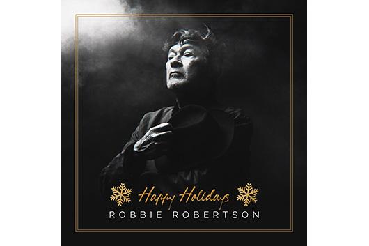 ザ・バンドのロビー・ロバートソン、書き下ろしのホリデイ・ソング「Happy Holidays」を急遽デジタル・リリース!