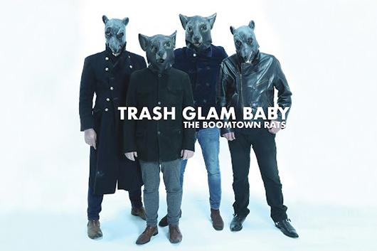 ブームタウン・ラッツが新曲「Trash Glam Baby」をリリース