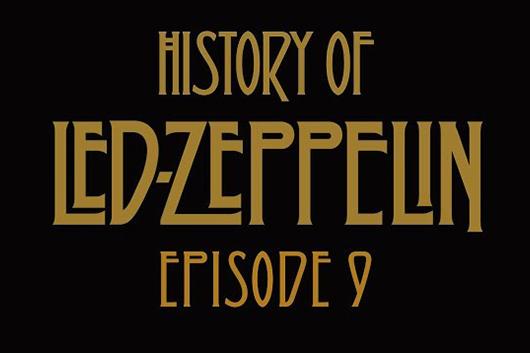 レッド・ツェッペリンの50年史を描いた短編動画シリーズ『エピソード9』公開
