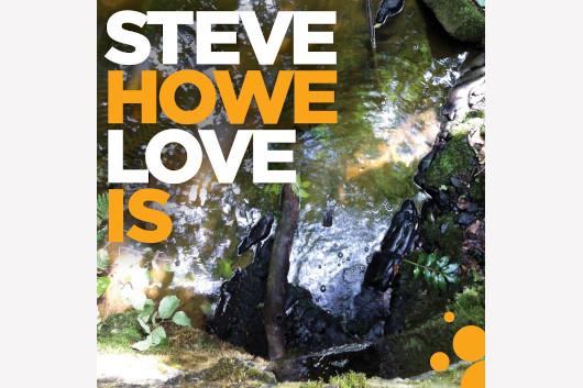 イエスのスティーヴ・ハウ、4月から延期になっていた最新ソロ・アルバム『Love Is』7月発売
