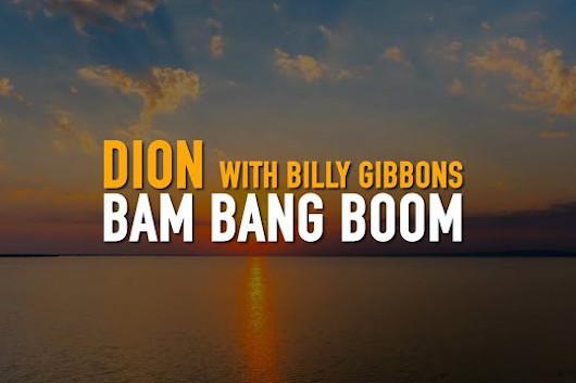 ディオン、ビリー・ギボンズをフィーチャーした「Bam Bang Boom」のミュージック・ビデオ公開