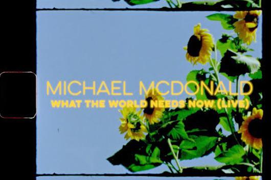 マイケル・マクドナルド、カヴァー曲「What the World Needs Now Is Love」のライヴ音源公開
