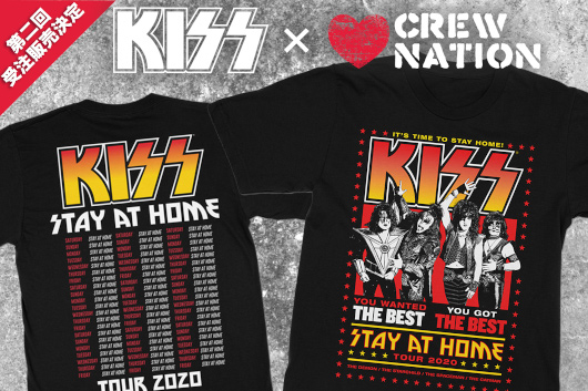 KISS x CREW NATION 「STAY AT HOME」 Tシャツ、大反響につき第2回受注販売が決定!