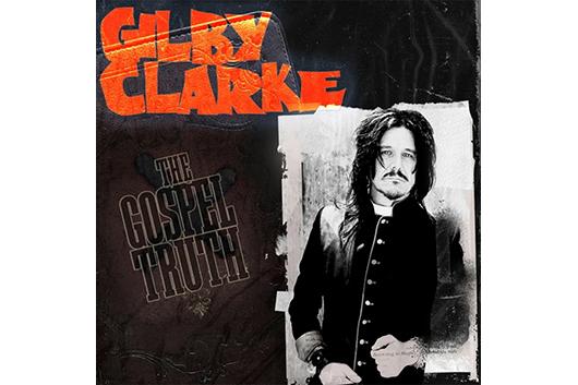 元ガンズのギルビー・クラーク、セカンド・シングル「The Gospel Truth」6月29日発売