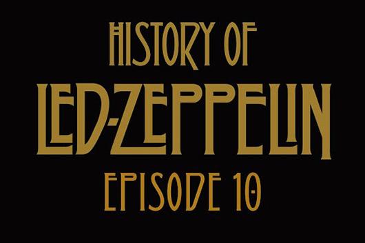 レッド・ツェッペリンの50年史を描いた短編動画シリーズ、『エピソード10』公開
