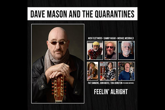 デイヴ・メイスン、ドゥービーズ/サミー・ヘイガー/ミック・フリートウッドらと「Feelin' Alright」をリメイク