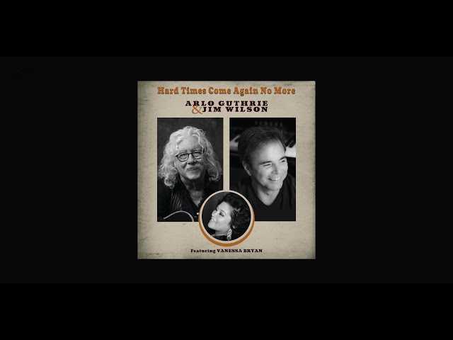 アーロ・ガスリー&ジム・ウィルソン、フォスターの「Hard Times Come Again No More」をカヴァー