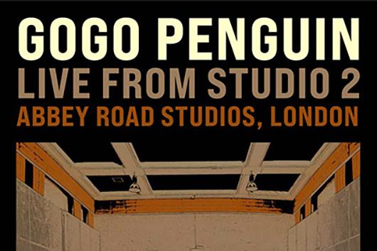 ゴーゴー・ペンギン、10月30日(金)アビイ・ロード・スタジオ2よりヴァーチャル・コンサートが全世界へ生配信に!