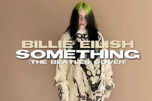 ビリー・アイリッシュ、ビートルズの「Something」をカヴァー