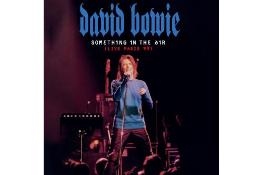 90年代デヴィッド・ボウイのライヴ・シリーズ第五弾『サムシング・イン・ジ・エアー(ライヴ・パリ 99)』、CDと2LPで3/12発売決定!