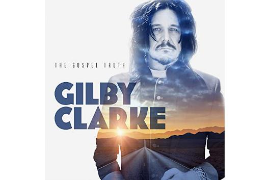ギルビー・クラーク、新ソロ・アルバム『The Gospel Truth』4月発売