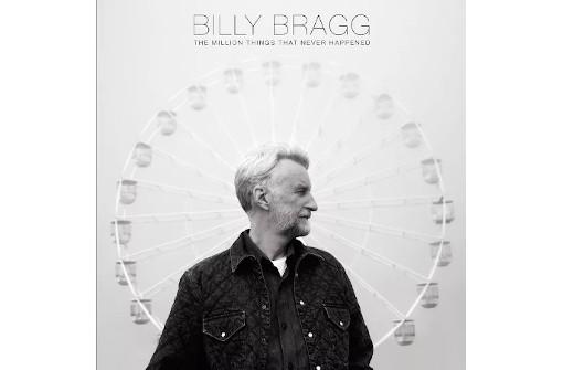 ビリー・ブラッグ、8年振り・自身10枚目となる新作『ザ・ミリオン・シングス・ザット・ネヴァー・ハプンド』リリース。アルバム・ティーザー動画と「I Will Be Your Shield」MV公開