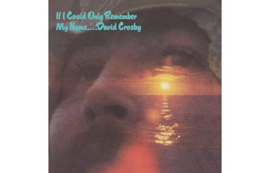 デヴィッド・クロスビー1971年の『If I Could Only Remember My Name』、50周年記念エディション10月発売