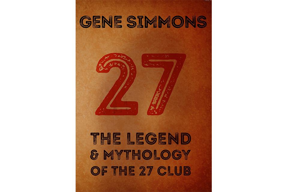"""ジーン・シモンズの""""27クラブ""""に関する新刊が10月2日に発売決定"""