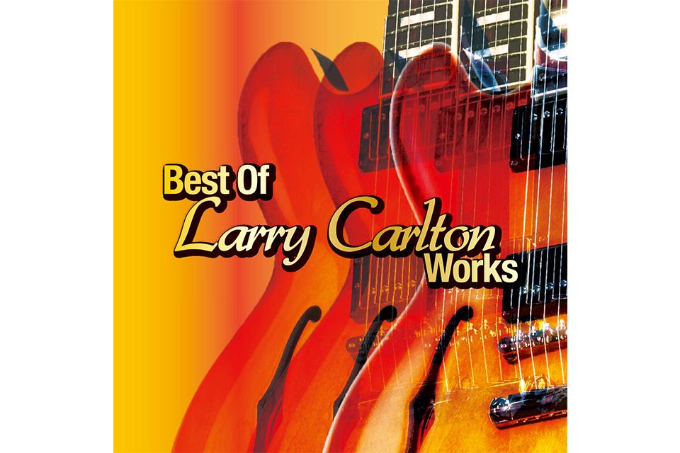 ラリー・カールトン、来日記念、生誕70年、アルバム・デビュー50年を記念した日本企画のベスト・ワークス・アルバム発売!